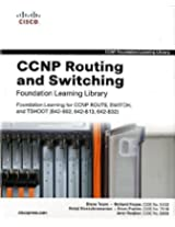 CCNP Routing and Switching Foundation Learning Library: Foundation Learning for CCNP ROUTE, SWITCH, and TSHOOT (642-902, 642-813, 642-832) (Self-Study Guide)