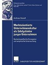 Marktorientierte Unternehmenskultur als Erfolgsfaktor junger Unternehmen: Kontextspezifische Konzeption und empirische Untersuchung (Entrepreneurship)
