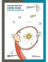 Cielito Lindo/ Beautiful Sky: Astronomia a Simple Vista/ Astronomy at a Glance (Ciencia Que Ladra)