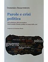 PAROLE E CRISI POLITICA. Dal politichese all'economichese. Come cambia il lessico politico ai tempi della crisi