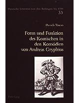 Form Und Funktion Des Komischen in Den Komoedien Von Andreas Gryphius (Deutsche Literatur Von Den Anfangen Bis 1700,)