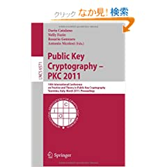 Public Key Cryptography -- PKC 2011: 14th International Conference on Practice and Theory in Public Key Cryptography, Taormina, Italy, March 6-9, 2011, Proceedings (Lecture Notes in Computer Science / Security and Cryptology)