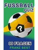 Fußballquiz - 99 Fragen (German Edition)