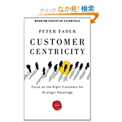 Customer Centricity: Focus on the Right Customers for Strategic Advantage (Wharton Executive Essentials)