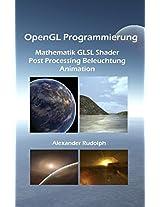 OpenGL-Programmierung - Mathematik, GLSL Shader, Post Processing, Beleuchtung, Animation (German Edition)