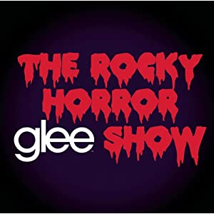 Glee: The Music - The Rocky Horror Glee Show [Soundtrack]