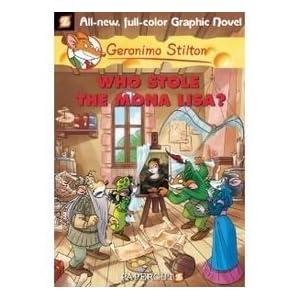 Who Stole the Mona Lisa?: Graphic Novels - 06 (Geronimo Stilton)