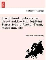 Staroz Itnosti Poloostrova Ilyrotra Cke Ho C Ili: Pojis Te Ni Starosla Vu V V R Ecku, Tra CII, Macedonii, Etc.