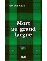 MORT AU GRAND LARGUE (Les enquêtes de l'inspecteur Sweeney t. 6) (French Edition)