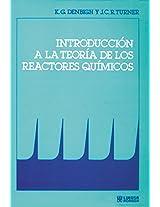 Introduccion a la teoria de los reactores quimicos/ Introduction to Theory of Chemical Reactors