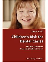 Children's Risk for Dental Caries- The Most Common Chronic Childhood Illness