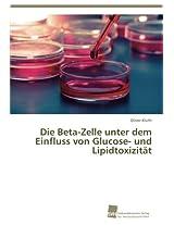 Die Beta-Zelle Unter Dem Einfluss Von Glucose- Und Lipidtoxizitat