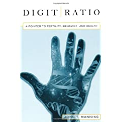 Digit Ratio: A Pointer to Fertility, Behavior, and Health (The Rutgers Series in Human Evolution)