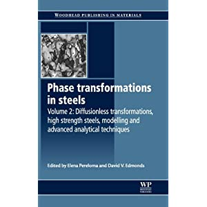 Phase transformations in steels: Volume 2: Diffusionless transformations, high strength steels, modelling and advanced analytical techniques (Series in Metals and Surface Engineering)