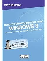 Débutez en informatique avec Windows 8 (Livre du Zéro) (French Edition)