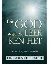 Die God wat ek leer ken het (eBoek): ... en hoe dit my lewe verander het