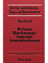 Private Rechnungslegungskommissionen: Grundprobleme Der Institutionalisierten Festlegung Von Rechnungslegungsnormen (Beitraege Zum Rechnungs-, Finanz- Und Revisionswesen)
