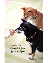 nihikino mameshibainu tono yasashii jikan: Simple Life