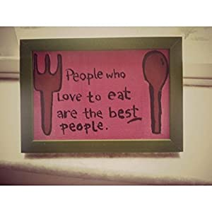 ART BEAT PEOPLE WHO LOVE TO EAT ARE ALWAYS THE BEST PEOPLE