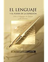 El Lenguaje Y El Poder De La Expresion / The Language and The Power of Expression: Sobre el Lenguaje, la Estetica y la Creencia / About the Language, Aesthetics and Belief