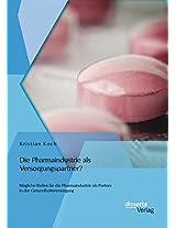 Die Pharmaindustrie ALS Versorgungspartner? Mogliche Rollen Fur Die Pharmaindustrie ALS Partner in Der Gesundheitsversorgung