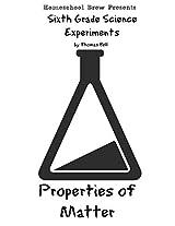 Properties of Matter: Sixth Grade Science Experiments