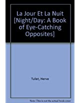 La Jour Et La Nuit [Night/Day: A Book of Eye-Catching Opposites] (Korean Edition)