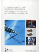 Contrats-Types Destine Aux Petites Entreprises: Guide Juridique Pour S'Engager Dans Le Commerce International