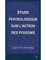 Étude physiologique sur l'action des poisons (French Edition)