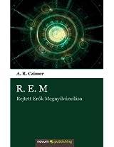 R.E.M: Rejtett Erõk Megnyilvánulása