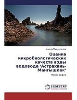 Otsenka Mikrobiologicheskikh Kachestv Vody Vodovoda Astrakhan'-Mangyshlak
