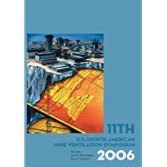 11th US/North American Mine Ventilation Symposium 2006: Proceedings of the 11th US/North American Mine Ventilation Symposium, 5-7 June 2006, Pennsylvania, USA