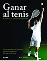 Ganar al tenis / Winning Tennis: Guía para el jugador inteligente / Guide to Smart Player