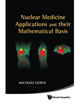 Nuclear Medicine Applications and Their Mathematical Basis