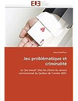 """Jeu problématique et criminalité: Le """"jeu avoué"""" chez les clients du service correctionnel du Québec de l'année 2001"""