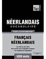 Vocabulaire Français-Néerlandais pour l'autoformation - 5000 mots