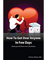 How to Get over Anyone in Few Days: Breakups Will Never Hurt Like Before: Volume 1