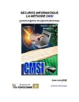 Sécurité Informatique : La méthode CMSI - Conduite et Maîtrise de la Sécurité Informatique (French Edition)