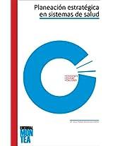 Guía para elaborar e implementar la Planeación Estratégica en una Institución de Salud (Spanish Edition)