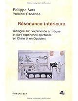 Resonance Interieure: Dialogue sur l'experience artistique et l'experience spirituelle en chine et en Occident (Hors Collection Klincksieck)