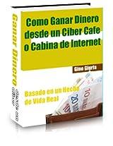 Como Ganar Dinero desde un Cibecafe o Cabina de Internet