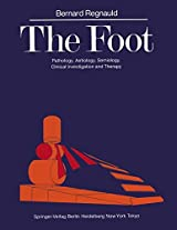 The Foot: Pathology, Aetiology, Semiology, Clinical Investigation and Therapy