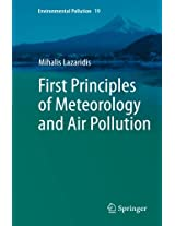 First Principles of Meteorology and Air Pollution: Volume 19 (Environmental Pollution)