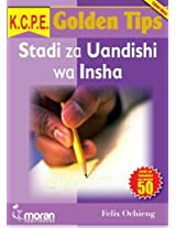 K.C.P.E. Golden Tips Stadi za Uandishi wa Insha (Swahili Edition)