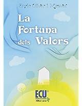 La fortuna dels valors (Catalan Edition)