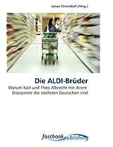 Die ALDI-Brüder: Warum Karl und Theo Albrecht mit ihrem Discounter die reichsten Deutschen sind