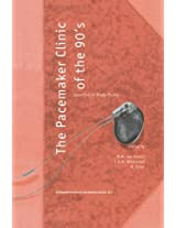 The Pacemaker Clinic of the 90's: Essentials in Brady-Pacing (Developments in Cardiovascular Medicine)