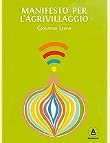 Manifesto per l'Agrivillaggio: Rigenerare il suolo e la vita con l'agricoltura on demand: 1 (I quaderni dell'Agrivillaggio)