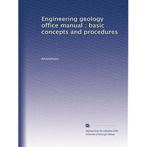 【クリックで詳細表示】Engineering geology office manual : basic concepts and procedures [ペーパーバック]