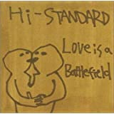 Love Is a BattlefieldHi-STANDARD�ɂ��
